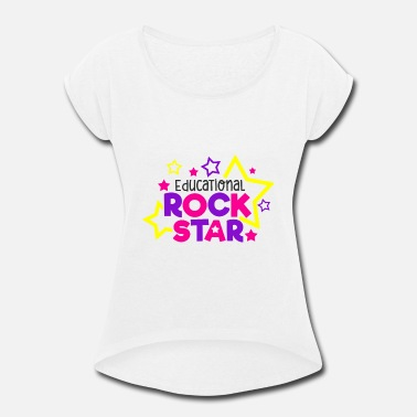 Education Culture Educational Rockstar School Education Gift - Women's Rolled Sleeve T-Shirt