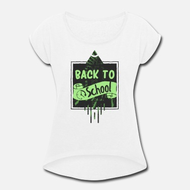 Back To School Back to school - Women's Rolled Sleeve T-Shirt
