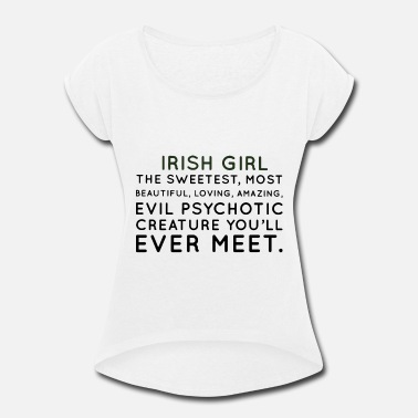 Gaeilge irish girl the sweetest most beautiful loving amaz - Women's Roll Cuff T-Shirt