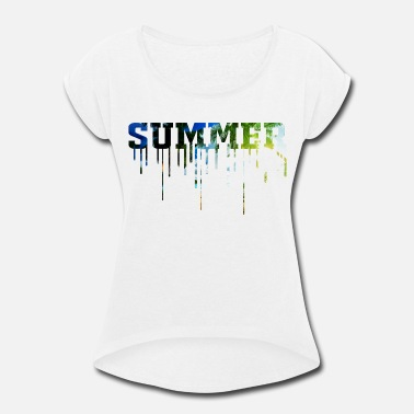 Summer Summer is here - Women's Rolled Sleeve T-Shirt