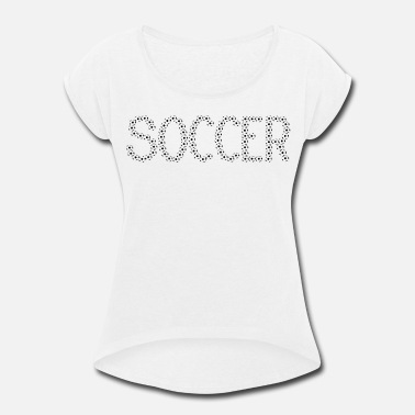 Soccer Ball Soccer Soccer Balls - Women's Rolled Sleeve T-Shirt