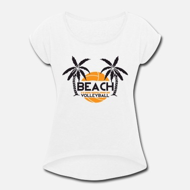 Beach Volleyball Volleyball - Beach volleyball - Women's Rolled Sleeve T-Shirt