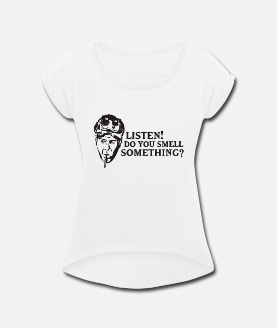 Wolfsburg T-Shirts - Listen! Do you smell something? - Women's Rolled Sleeve T-Shirt white