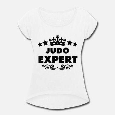 judo expert - Women's Rolled Sleeve T-Shirt