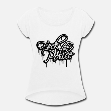 Police Fuck The Police Graffiti Logo - Women's Rolled Sleeve T-Shirt