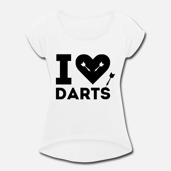 Sex T-Shirts - i love darts 1 - Women's Rolled Sleeve T-Shirt white