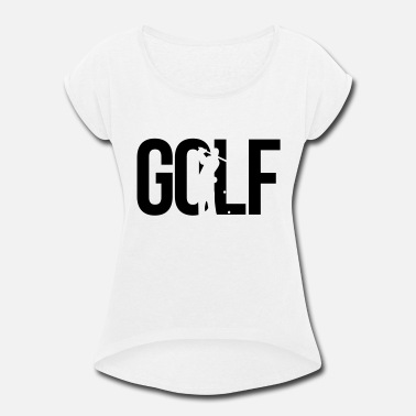 Funny Golf golf - Women's Rolled Sleeve T-Shirt