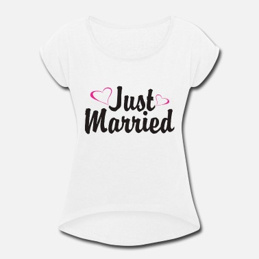 Just Just married - Women's Rolled Sleeve T-Shirt