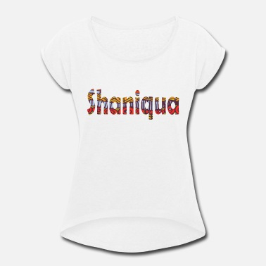 shaniqua3 - Women's Rolled Sleeve T-Shirt