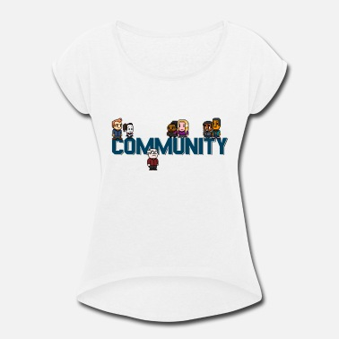 Community community - Women's Rolled Sleeve T-Shirt