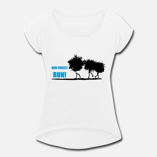 Quotes T-Shirts - RUN FOREST RUN - Women's Rolled Sleeve T-Shirt white