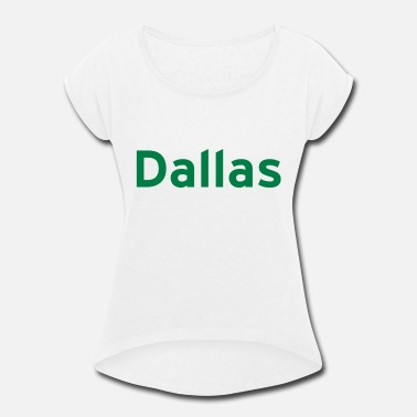 Dallas DALLAS - Women's Rolled Sleeve T-Shirt