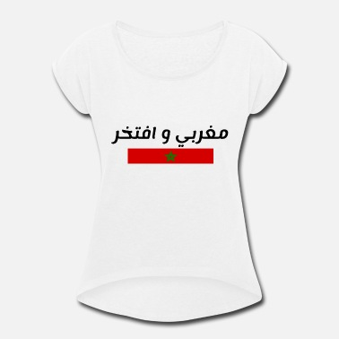 Arabia Moroccan and proud on arabic(Flag) - مغربي و افتخر - Women's Rolled Sleeve T-Shirt