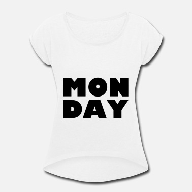 Monday Monday - Women's Rolled Sleeve T-Shirt
