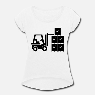 Shipping And Logistics gabelstapler fork lift truck stacker pallet palett - Women's Roll Cuff T-Shirt