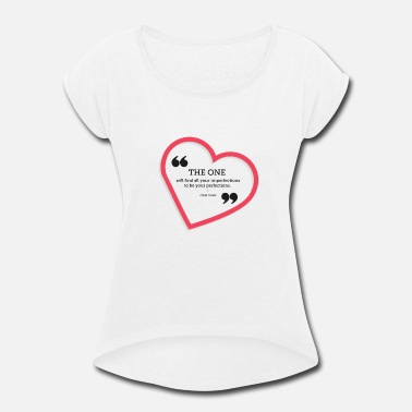 Word Meme (in heart) - The one... - Women's Rolled Sleeve T-Shirt