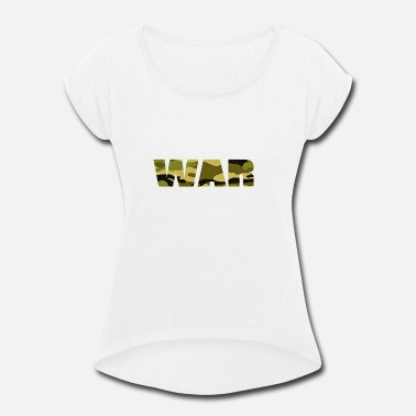 War WAR - Women's Rolled Sleeve T-Shirt