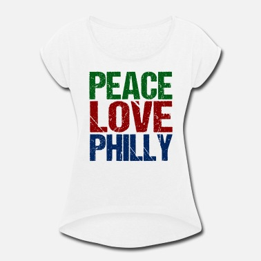 Pennsylvania Pride Philadelphia Peace Love Philly - Women's Roll Cuff T-Shirt