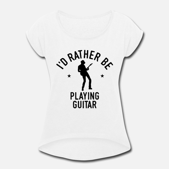 Love T-Shirts - Guitarist Playing Guitar Player Cool Funny Gift - Women's Rolled Sleeve T-Shirt white