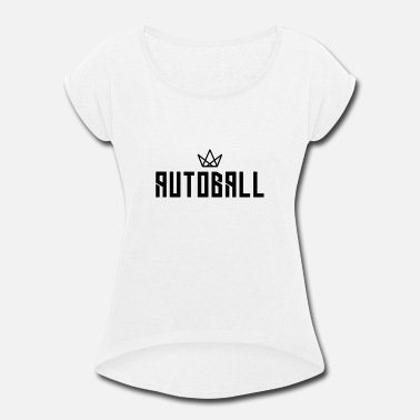 Ball Sport Autoball Ball Sports - Women's Rolled Sleeve T-Shirt
