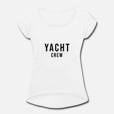 Motor Motor Yacht Motor Yacht Motor Yacht Motor Yacht - Women's Rolled Sleeve T-Shirt