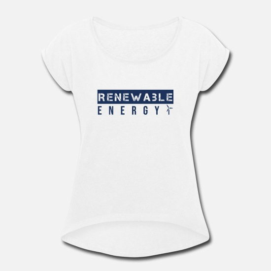 Green T-Shirts - Clean Energies - Women's Rolled Sleeve T-Shirt white