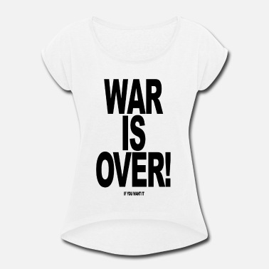 Overland Park 0023 WAR IS OVER - Women's Rolled Sleeve T-Shirt