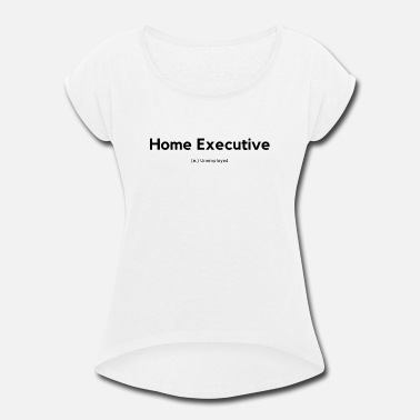 Home Executive Definition (Black) - Women's Rolled Sleeve T-Shirt