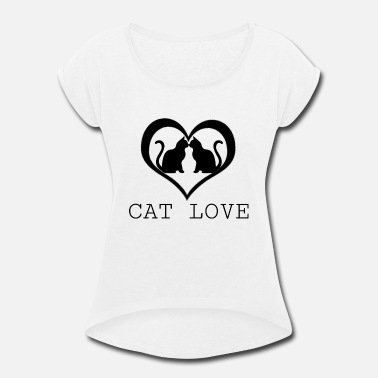 Cat Love - Women's Rolled Sleeve T-Shirt