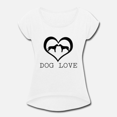 Dog Love - Women's Rolled Sleeve T-Shirt