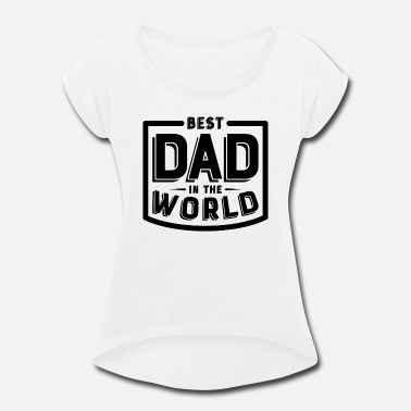 No Days Off Father's Day World's Greatest Papa Black Cool Gift - Women's Roll Cuff T-Shirt