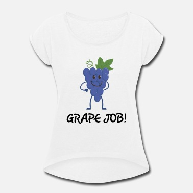 Funny Grapes Funny Grapes - Grape Job! - Fruit Snack Humor - Women's Roll Cuff T-Shirt