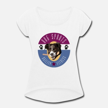 Dog Sports Dog Sports - Women's Rolled Sleeve T-Shirt