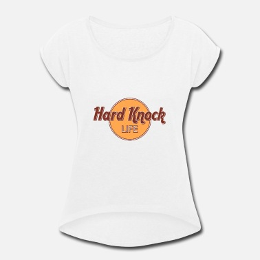 Hard Knock Life HARD KNOCK LIFE - Women's Roll Cuff T-Shirt