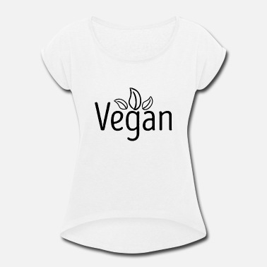 Health Vegan present - Women's Rolled Sleeve T-Shirt