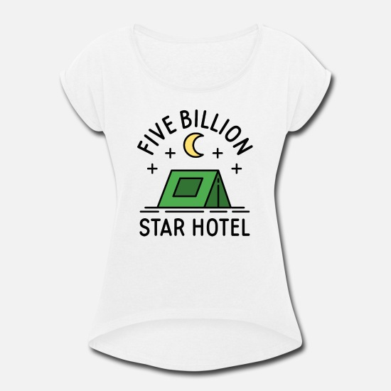 Funny T-Shirts - Five Billion Star Hotel - Women's Rolled Sleeve T-Shirt white