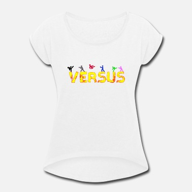 Versus versus! - Women's Rolled Sleeve T-Shirt