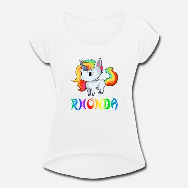 Rhonda Rhonda Unicorn - Women's Roll Cuff T-Shirt