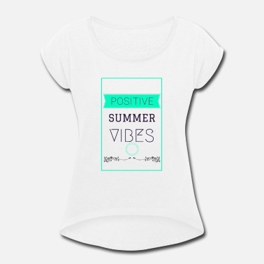 summer vibes - Women's Roll Cuff T-Shirt