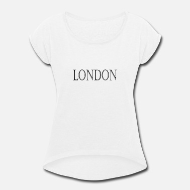 City Name London City Name - Women's Roll Cuff T-Shirt