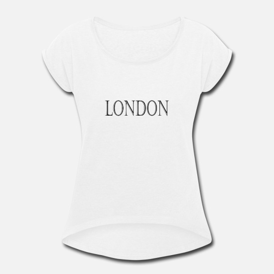 City T-Shirts - London City Name - Women's Rolled Sleeve T-Shirt white