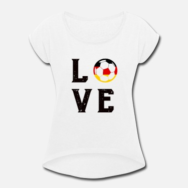 90 Min LOVE Germany Soccer Ball T-Shirt Deutschland Liebe - Women's Roll Cuff T-Shirt