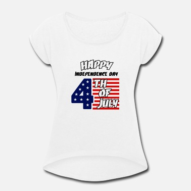 Th Of July Independence Day 4 th of july - Women's Rolled Sleeve T-Shirt