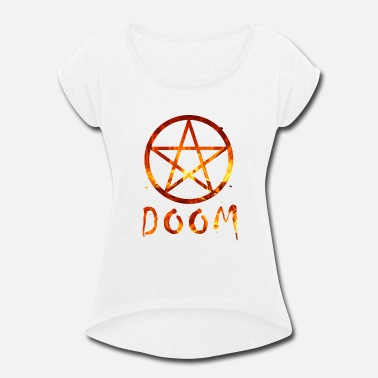 Doomed DOOM DOOM DOOM Pentagram pentagram - Women's Roll Cuff T-Shirt