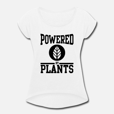 Powered Plants POWERED BY PLANTS - Women's Rolled Sleeve T-Shirt