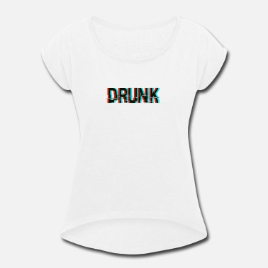 Drunk Texting Drunk Anaglyph 3d Text - Women's Rolled Sleeve T-Shirt