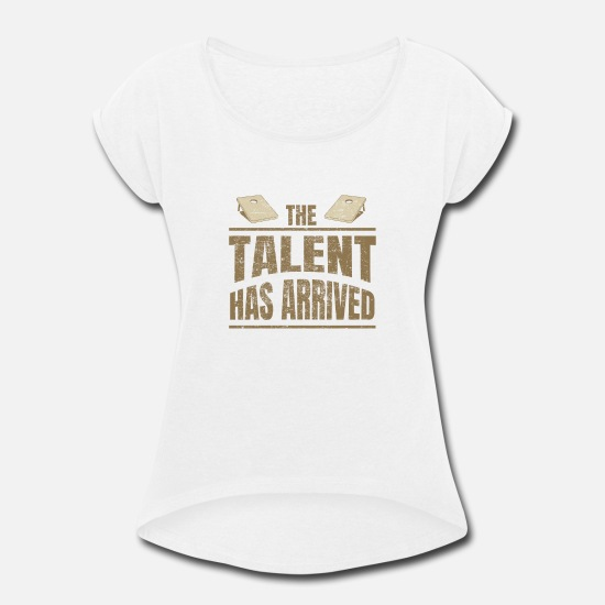 Boss T-Shirts - Cornhole Talent Has Arived Funny Retro - Women's Rolled Sleeve T-Shirt white