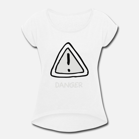 Movie T-Shirts - Danger - Women's Rolled Sleeve T-Shirt white