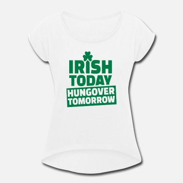 Hungover Hungover Tomorrow - Women's Rolled Sleeve T-Shirt