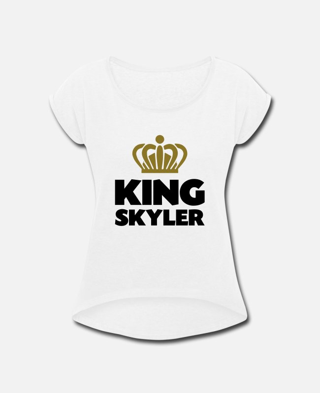 Crown T-Shirts - King skyler name thing crown - Women's Rolled Sleeve T-Shirt white